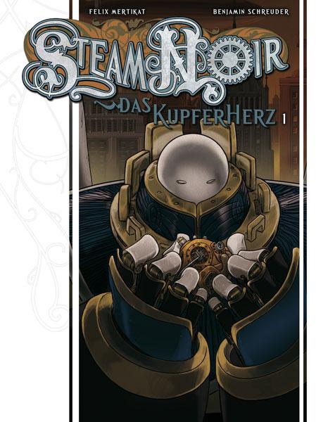 Comicreview: Steam Noir 1 – Das Kupferherz 1