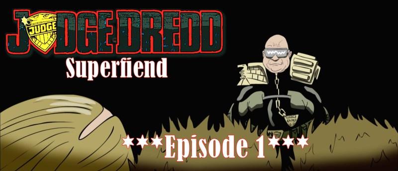 maxresdefault115 e1414494306950 Judge Dredd: Superfiend wurde endlich in seiner Gänze veröffentlicht!