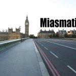 """Miasmatic"" – London ohne Londoner"