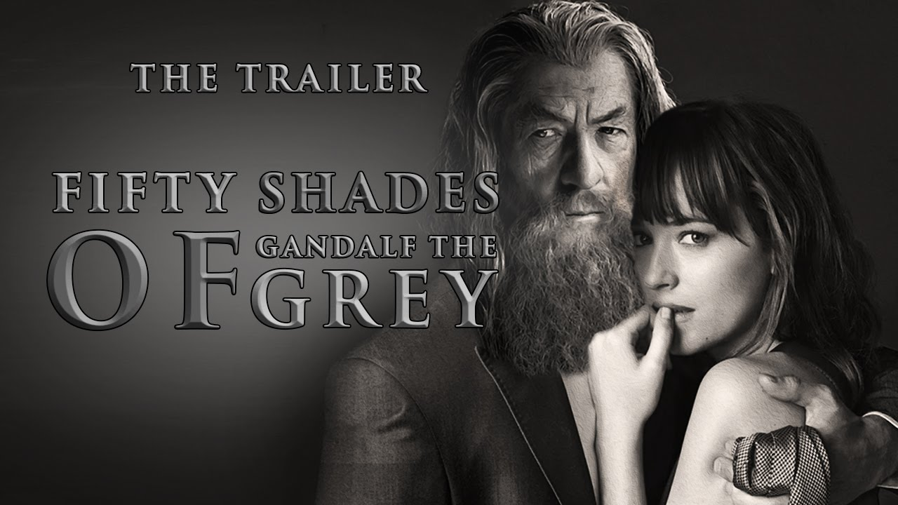 """50 Shades of Gandalf the Grey"""
