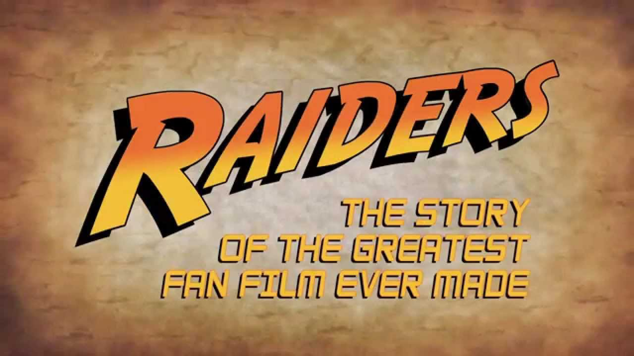 """Raiders: The Story of the Greatest Fan Film Ever Made"""