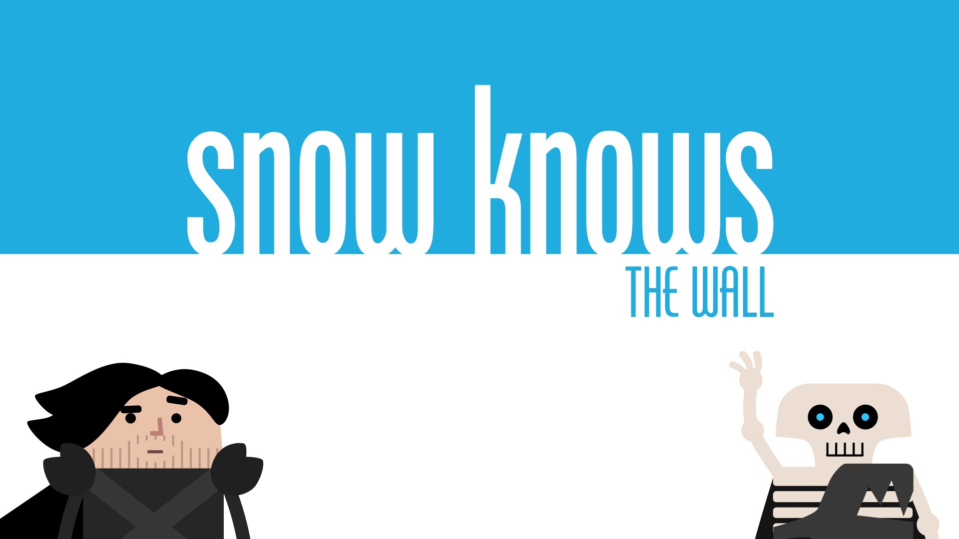 Jon Snow knows nothing, except…