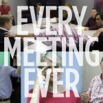 Every Meeting Ever