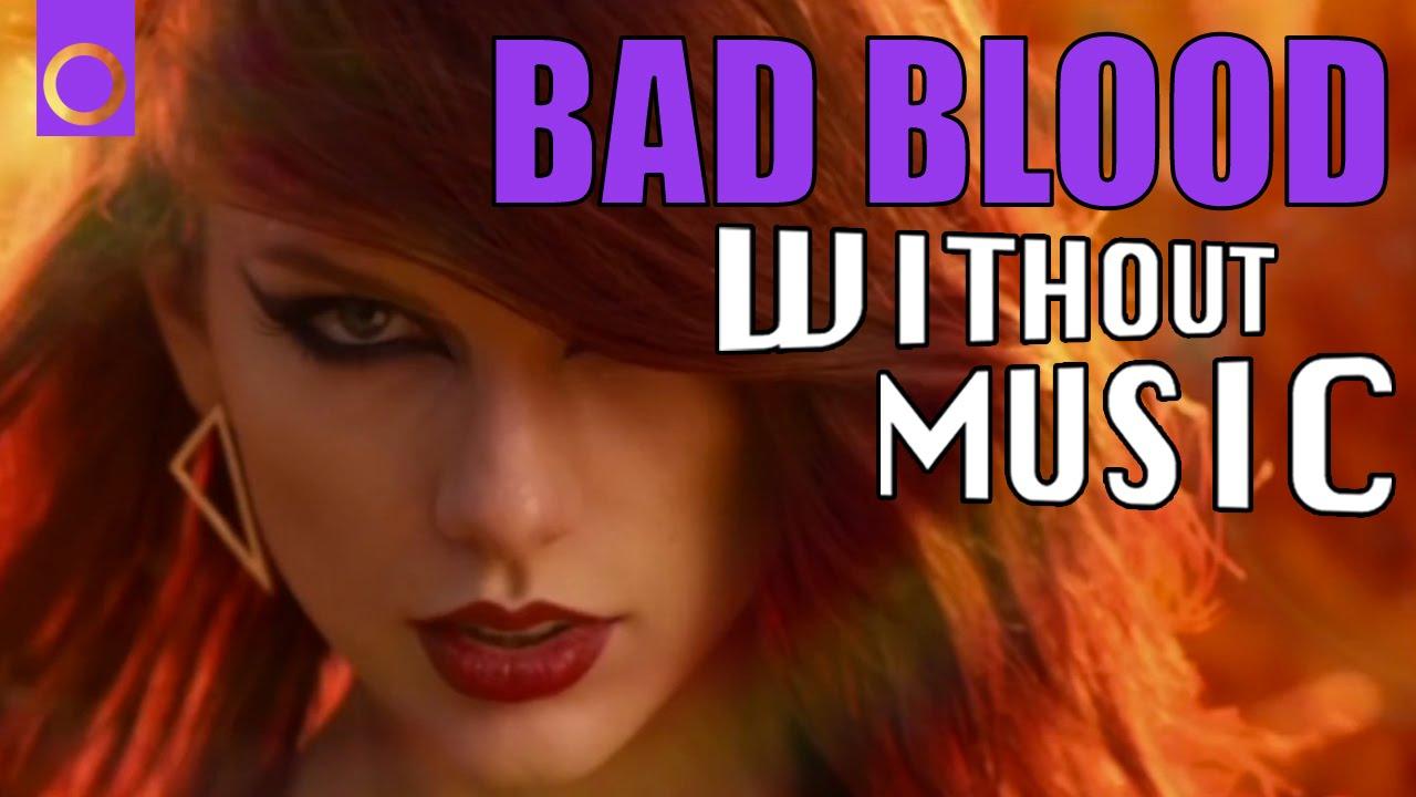"""""""Bad Blood"""" von Taylor Swift ohne die Musik"""