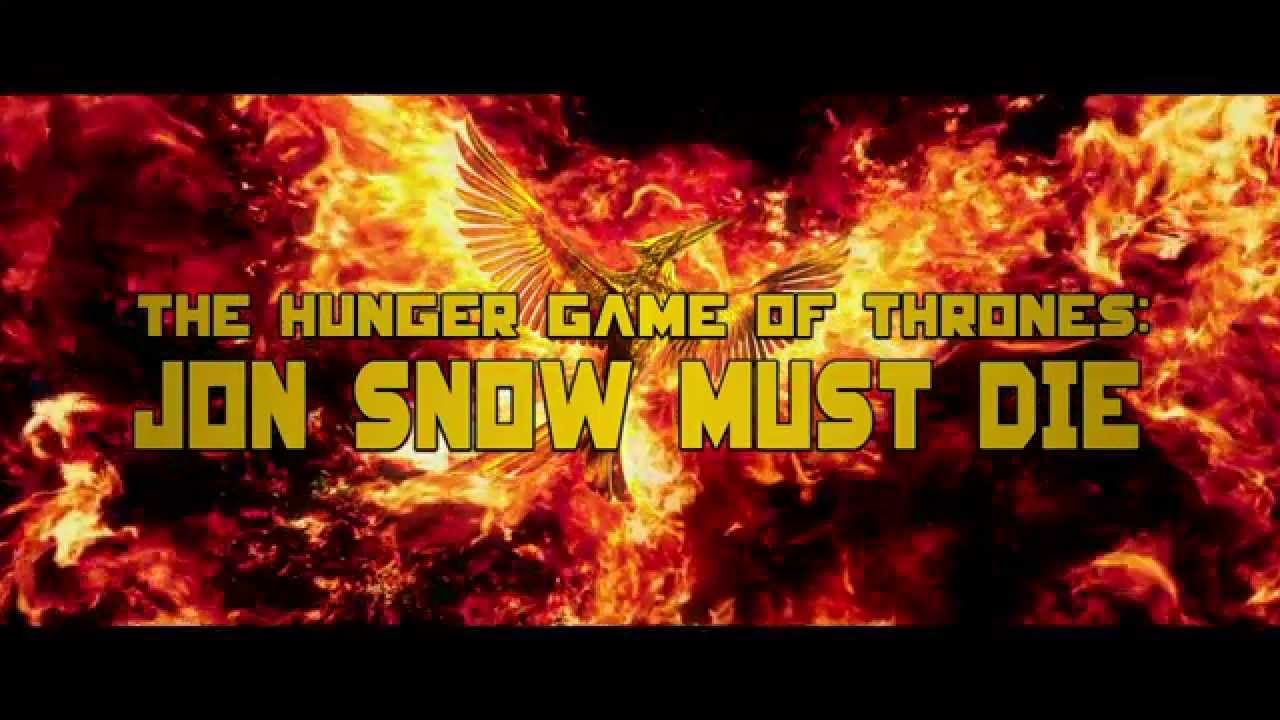 """""""The Hunger Game of Thrones: Jon Snow Must Die"""""""