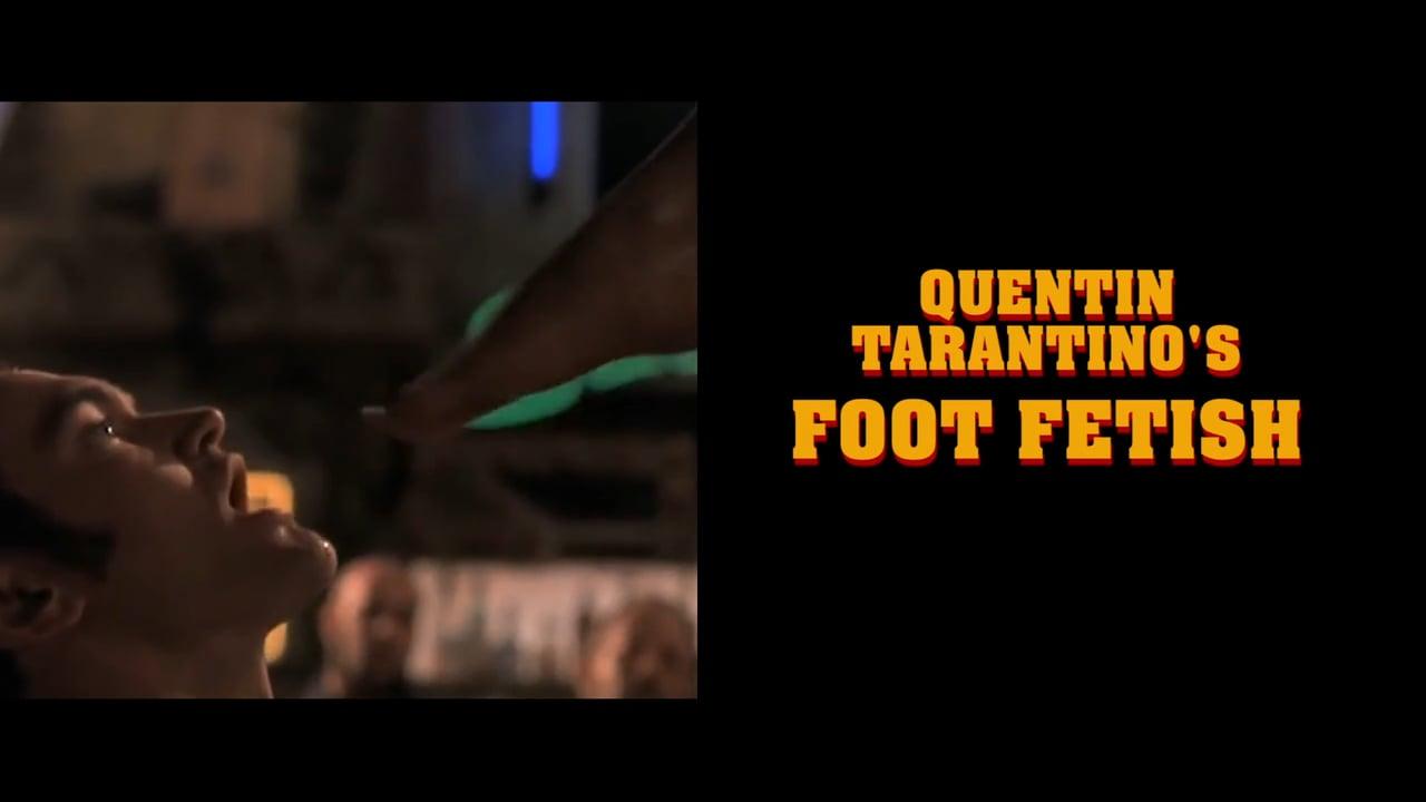 Supercut: Quentin Tarantino's Foot Fetish