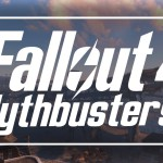 """Fallout 4"": Mythbusters Episode 1"