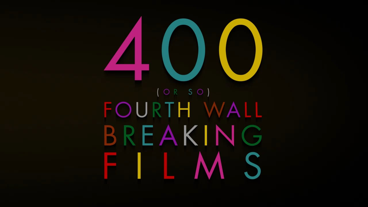 """400 (pretty much) fourth wall breaking moments in film"""