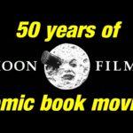 50 Years of Comic Book Movies