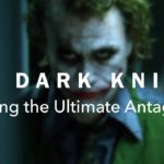 """Creating the Ultimate Antagonist"" am Beispiel des Jokers in ""The Dark Knight"""