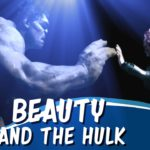 """Beauty and The Hulk"""