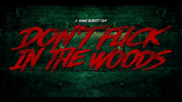 """Der Trailer zu """"Don't Fuck In The Woods"""" sagt uns, dass man nicht im Wald ficken soll, weil da Monster sind"""
