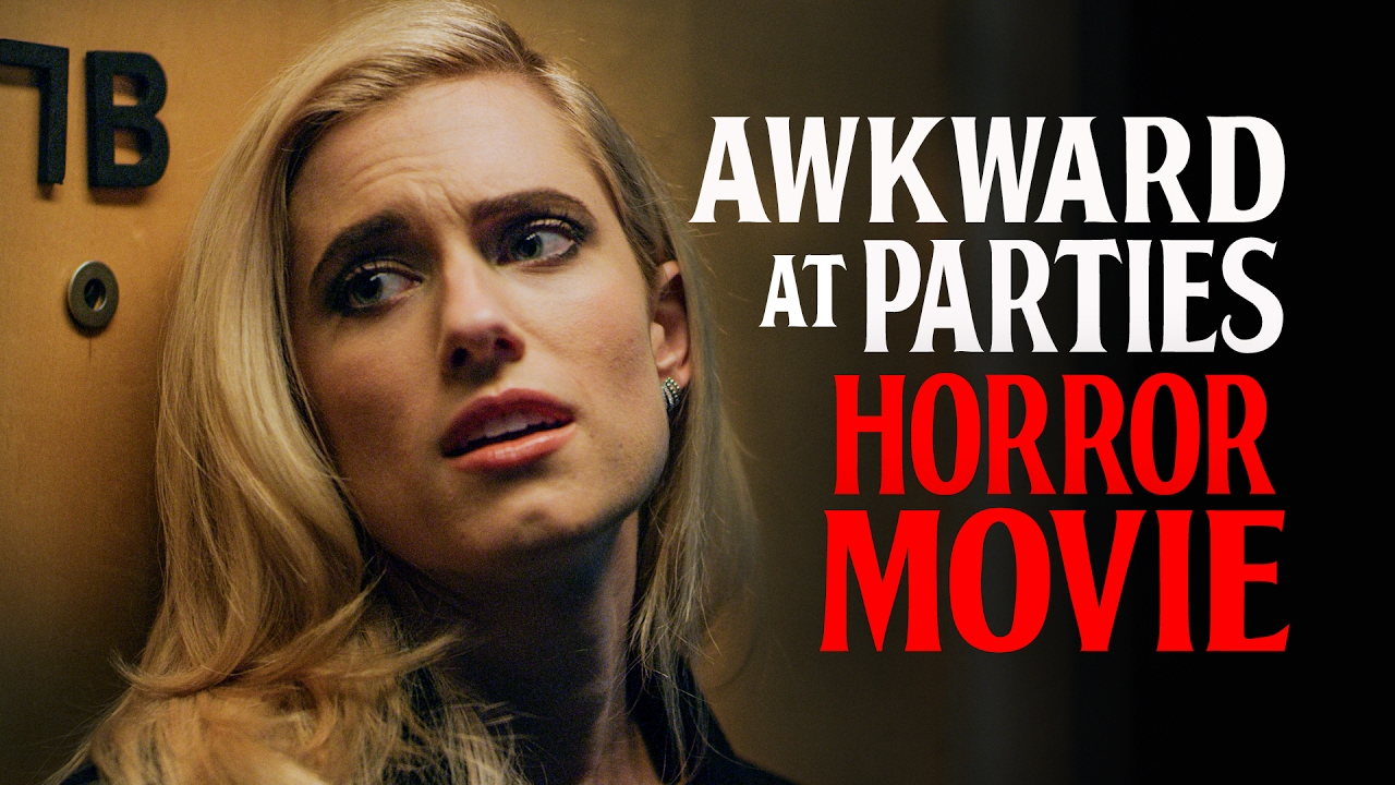 """Awkward at Parties: The Horror Movie"""