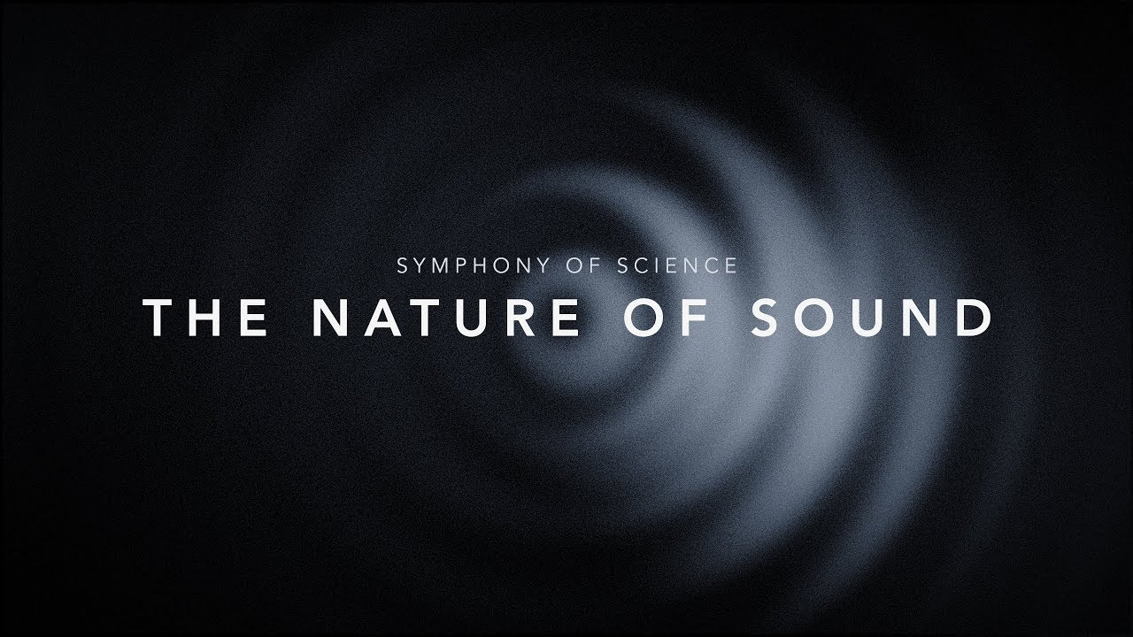 Symphony of Science is Back! – The Nature of Sound [Video]