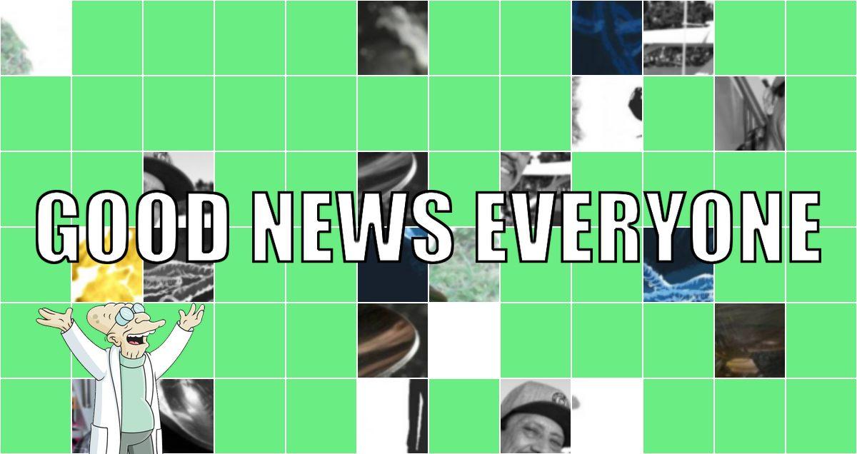 Good News Everyone XXVII