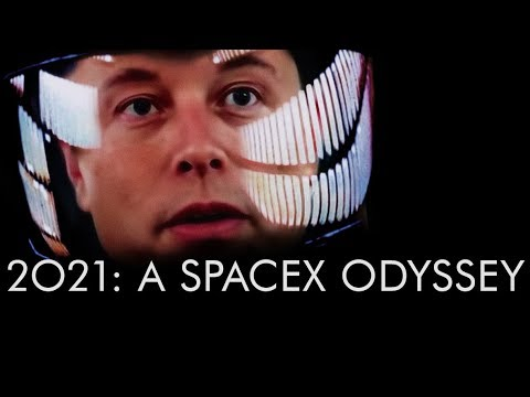 """2021: A SpaceX Odyssey"""