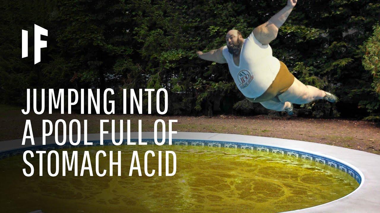 Was wäre, wenn du in einen Pool voller Magensäure sprängest