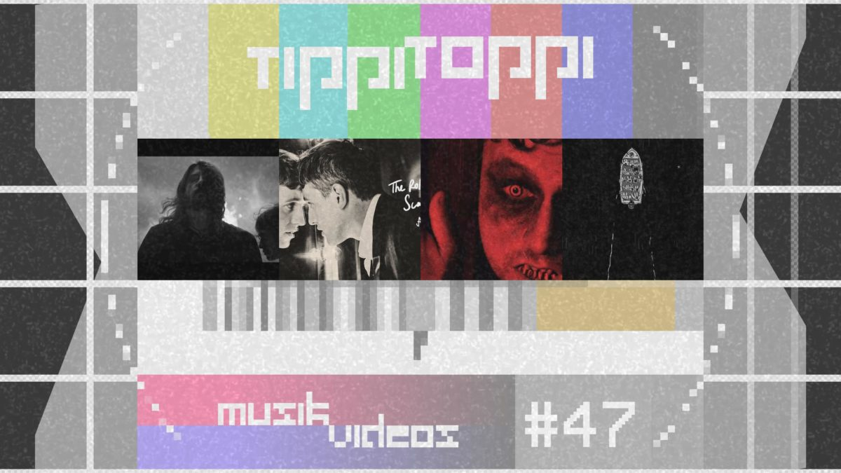 Tippi Toppi Musikvideos Vol. 47 mit den Foo Fighters, The Rolling Stones, ENGST und Imelda May