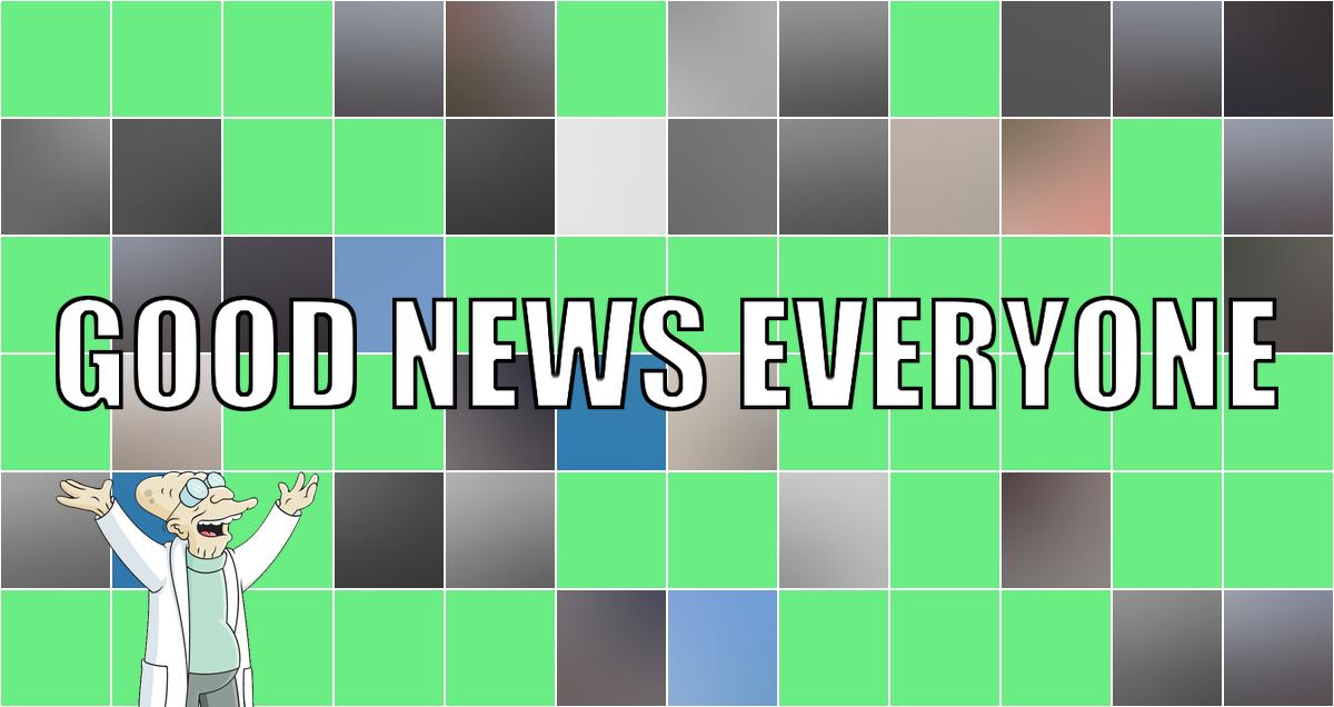 Deine wöchentliche Kelle aus dem Suppentopf der guten Nachrichten: Good News Everyone XCVII