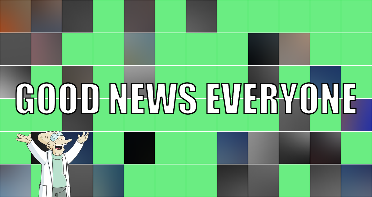 Good News Everyone XCVIII