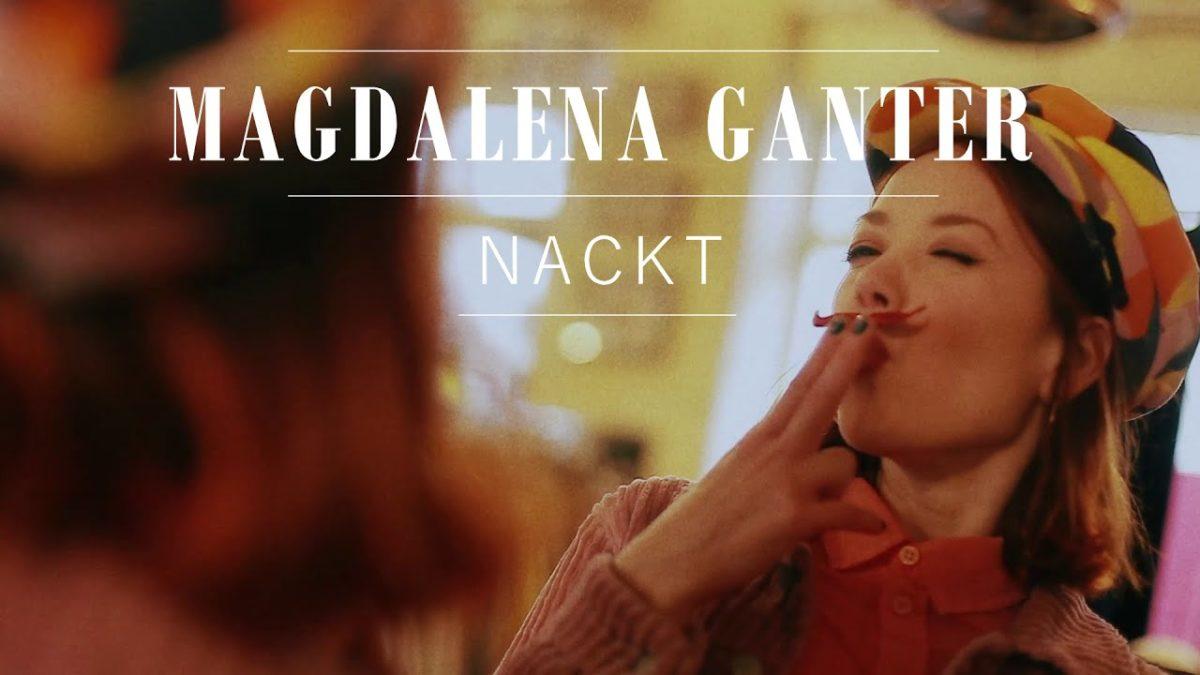"""Magdalena Ganter hat mit """"NACKT"""" endlich ihre erste Single veröffentlicht!"""