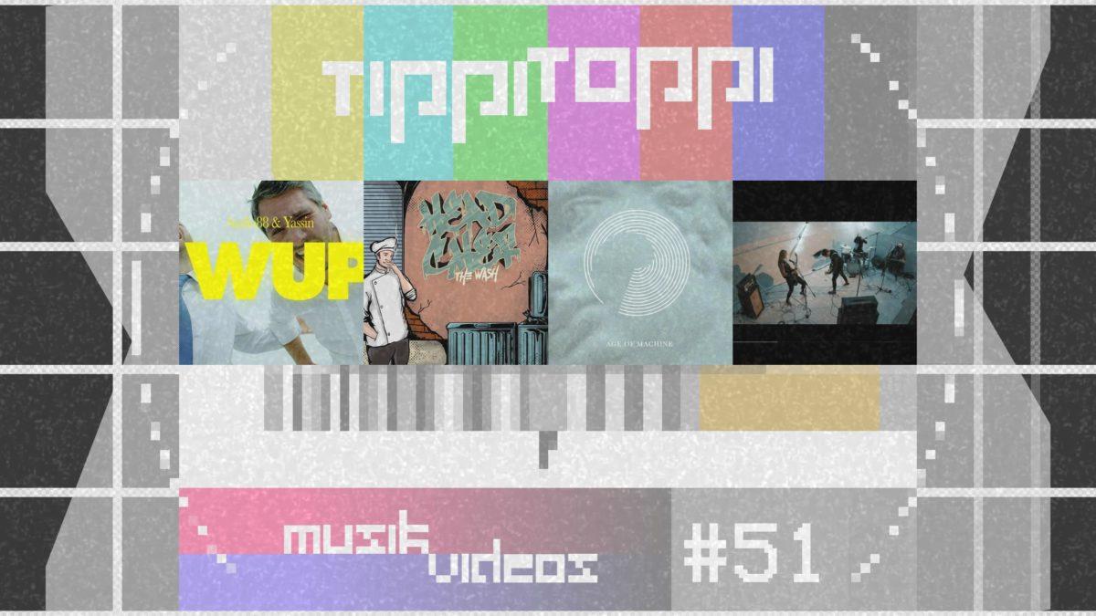 Tippi Toppi Musikvideos Vol. 51 mit Audio88 & Yassin, The Wash, Greta Van Fleet und Besserbitch