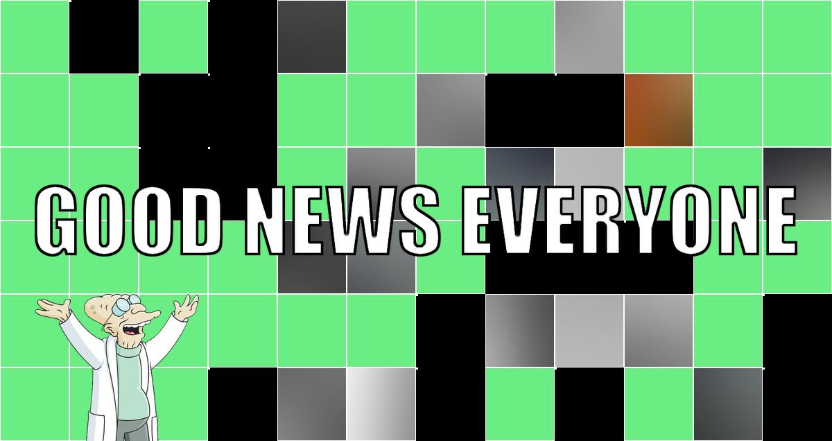 Good News Everyone CXVII