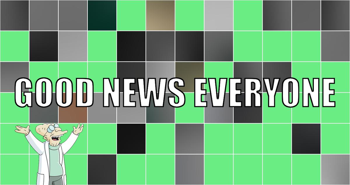 Eine kurze Arbeitswoche braucht nur wenige gute Nachrichten: Good News Everyone CXX