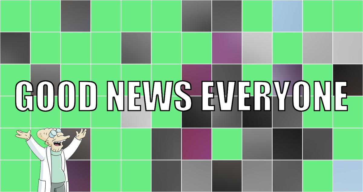 Frisch geimpfte Good News Everyone CXXV