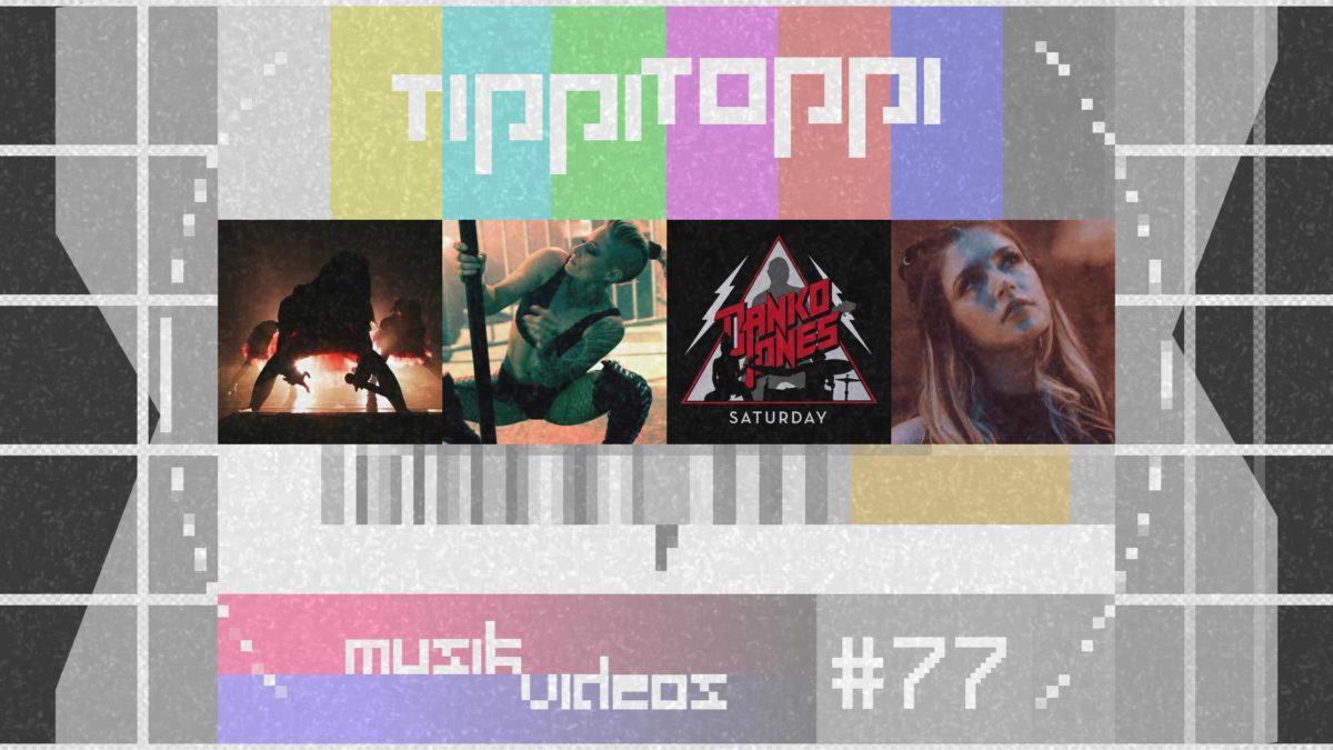 Tippi Toppi Musikvideos #77 mit BABYMETAL, MORGENSTERN, Danko Jones und Against the Current