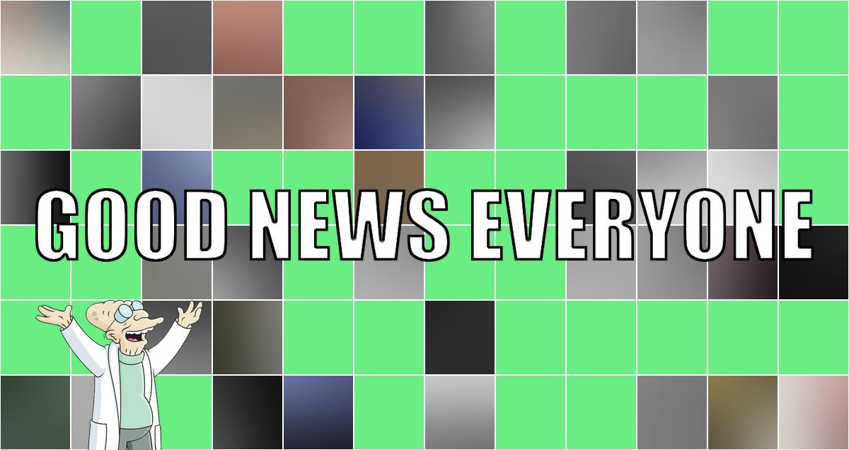 Hier sind eure grünbedaumten gute Nachrichten: Good News Everyone CXXVII