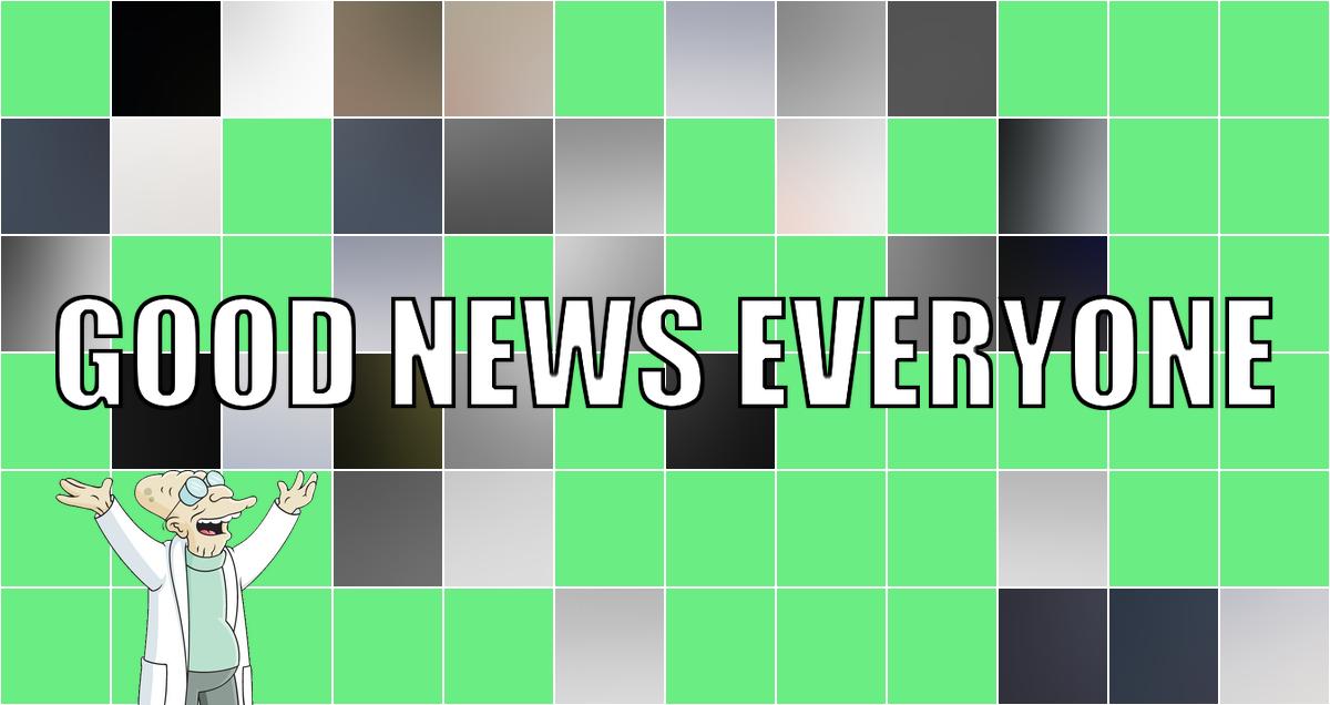 Eure guten Nachrichten und eine Portion Eierkuchen: Good News Everyone CXXX