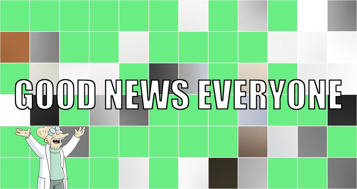 Dies sind die durchgeimpften und kopfkaputten guten Nachrichten der Woche: Good News Everyone CXXXI
